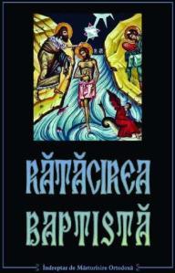 Ortodocşii au tiparit carti cu: Ratacirea Baptista si Penticostala!