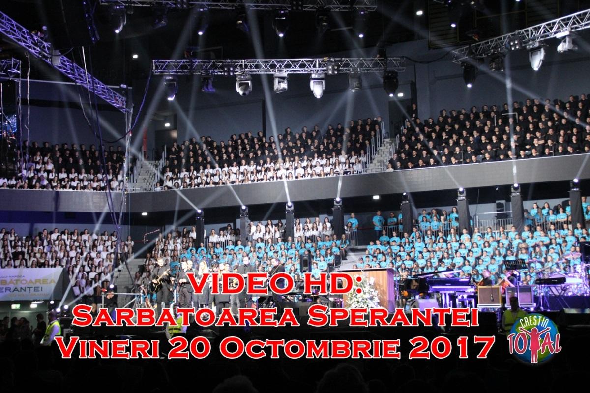 VIDEO HD: Sarbatoarea Sperantei - Vineri 20 Octombrie 2017
