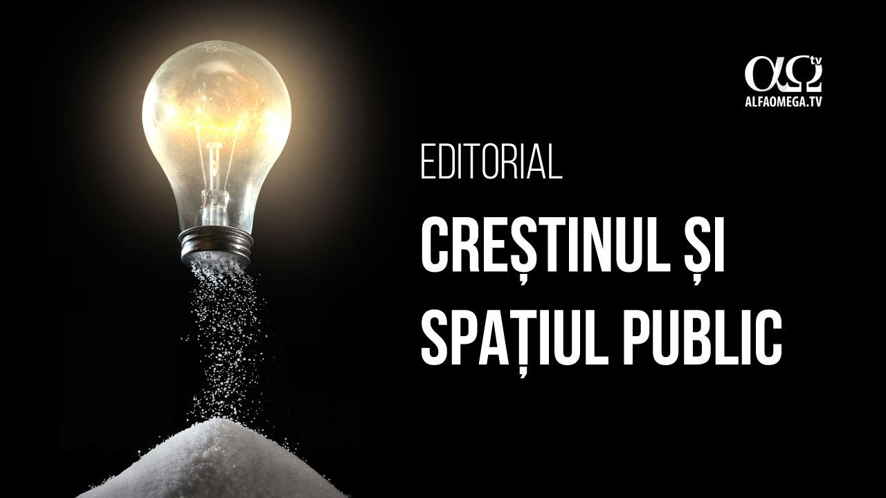 Creștinul și spațiul public – editorial de Sorin Pețan