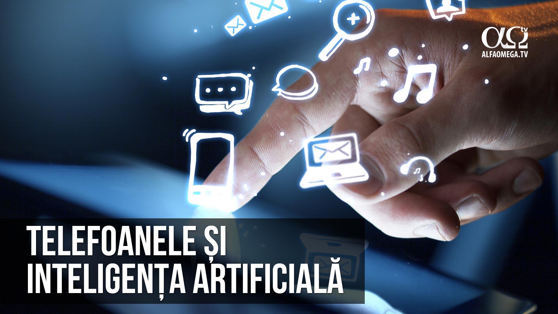Telefoanele și inteligența artificială – asistenții virtuali sunt tot mai prezenți și mai inteligenți