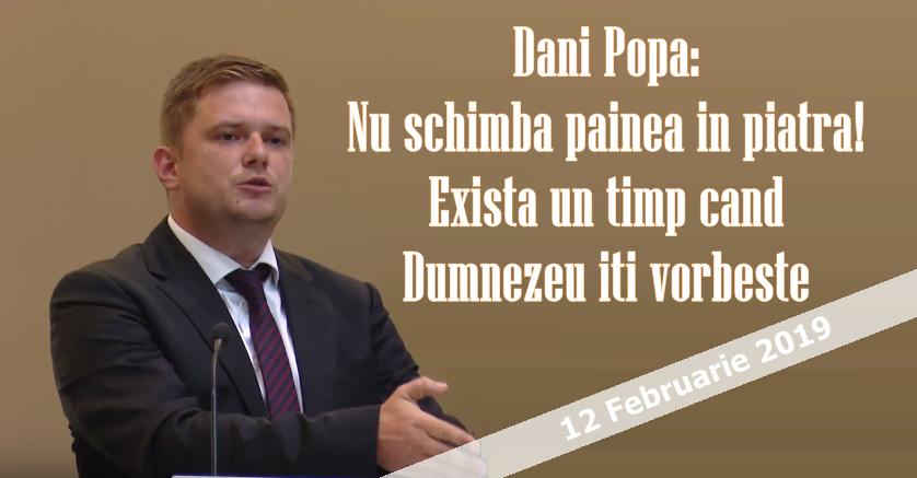 Dani Popa: Nu schimba painea in piatra! – Exista un timp cand Dumnezeu iti vorbeste (3 GEMENI)