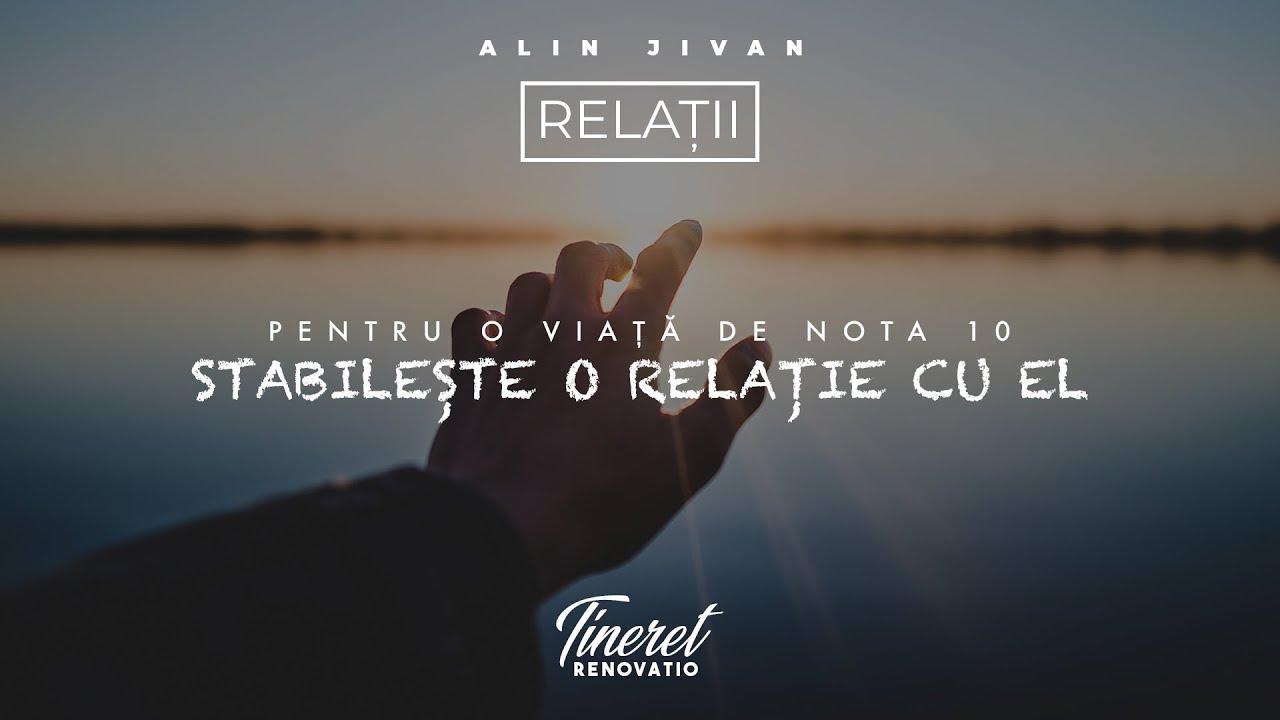 Alin Jivan – Pentru o viață de nota 10, stabilește o relație cu El | RELAȚII