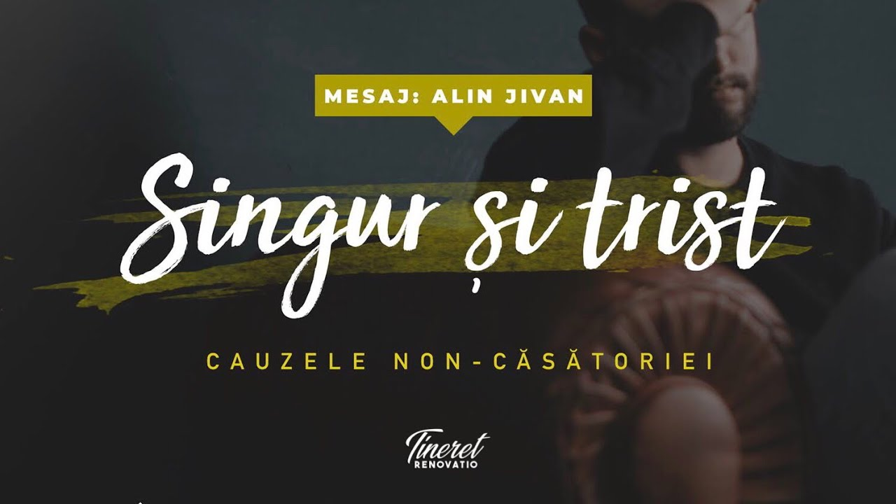 Alin Jivan – Singur și trist – cauzele non-căsătoriei