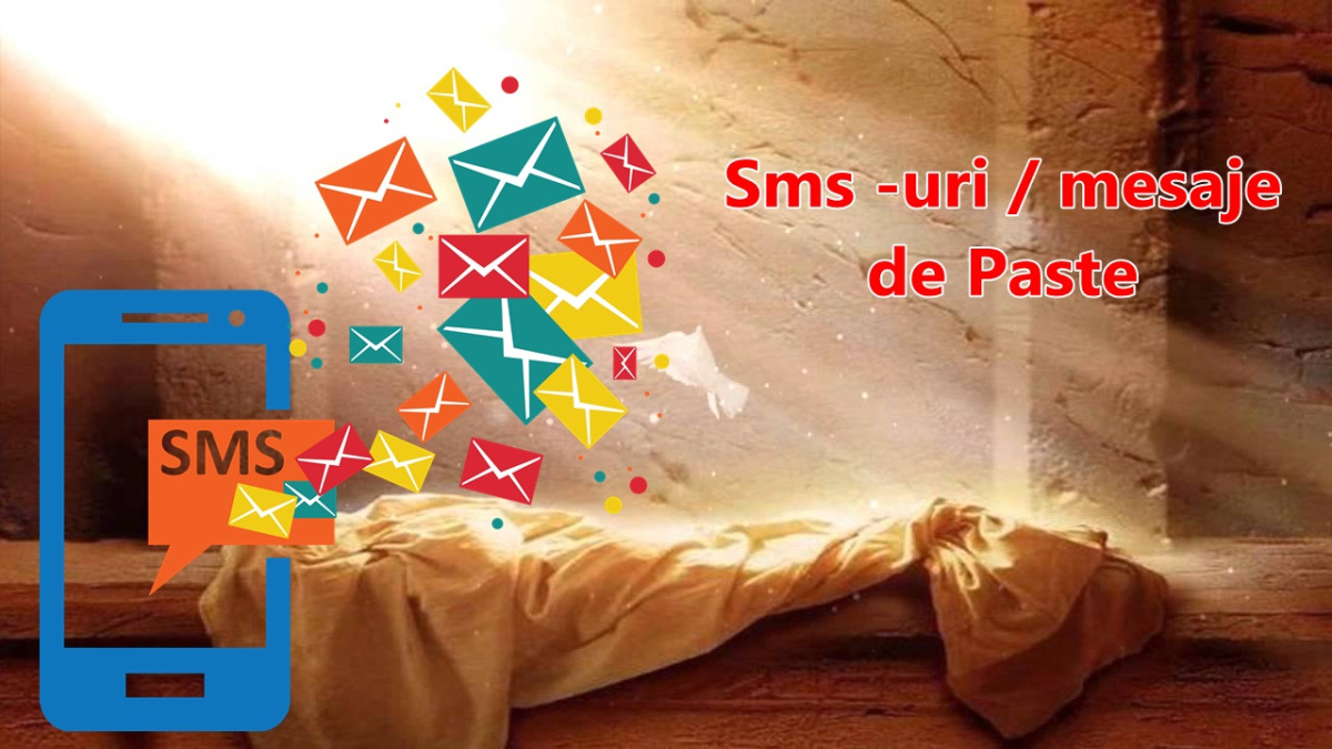 SMS-uri mesaje de PAŞTE: HRISTOS A ÎNVIAT!