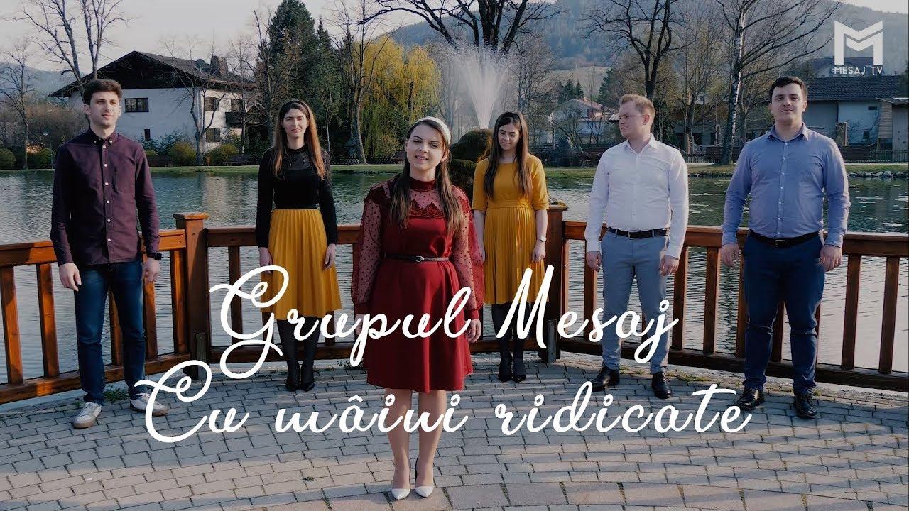 Grupul Mesaj – Cu mâini ridicate