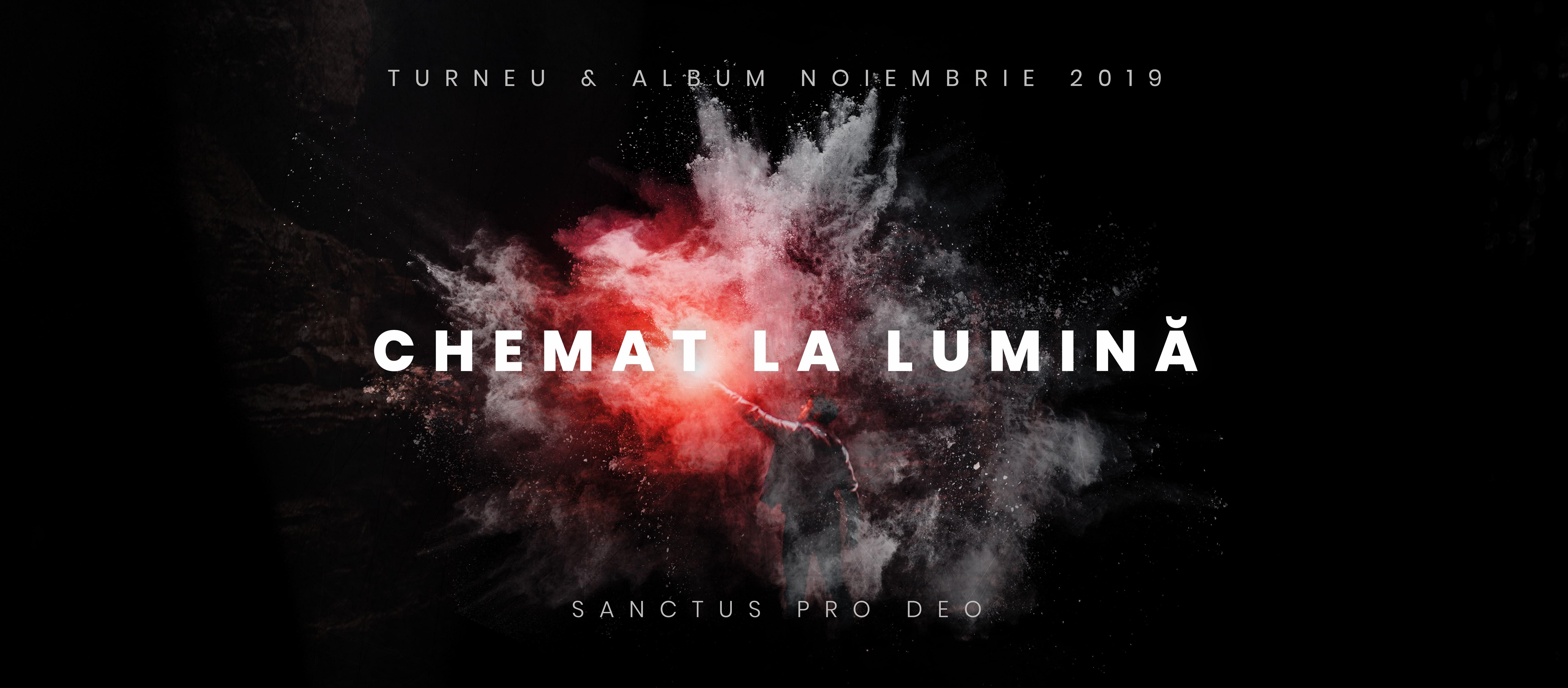 Turneu Sanctus Pro Deo: Chemat La Lumina 2019
