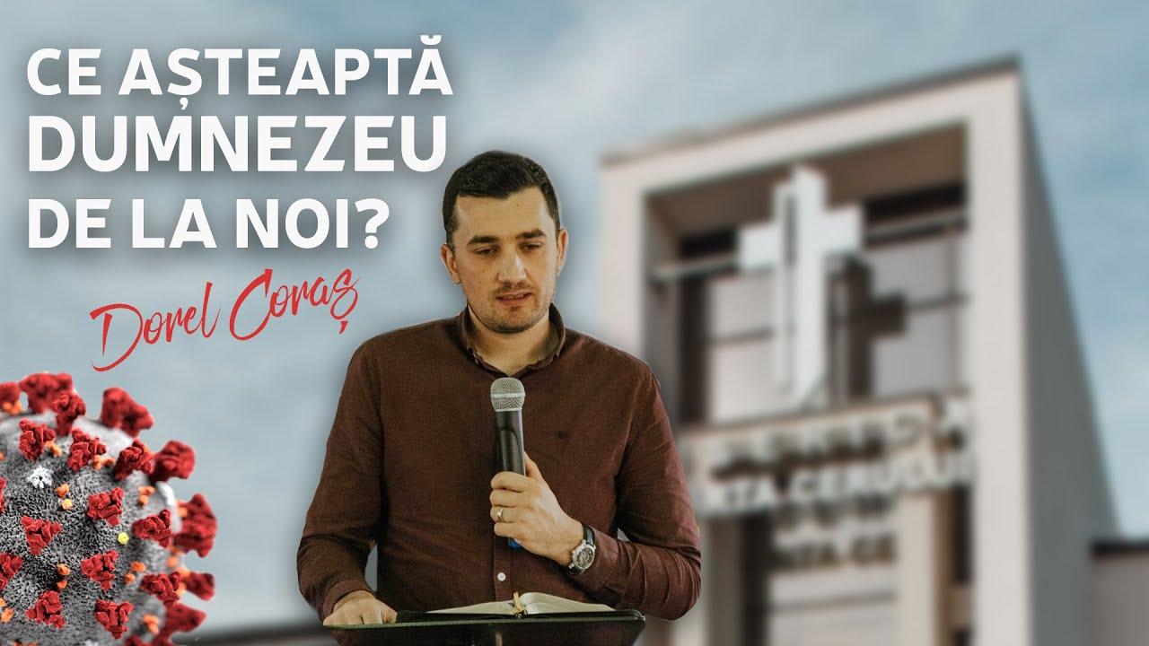 Dorel Coras – Ce asteaptă Dumnezeu de la noi