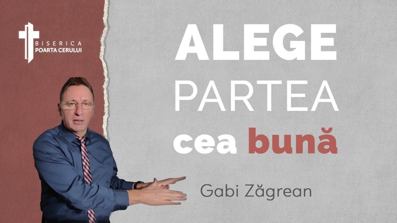 Gabi Zagrean – Alege partea cea bună