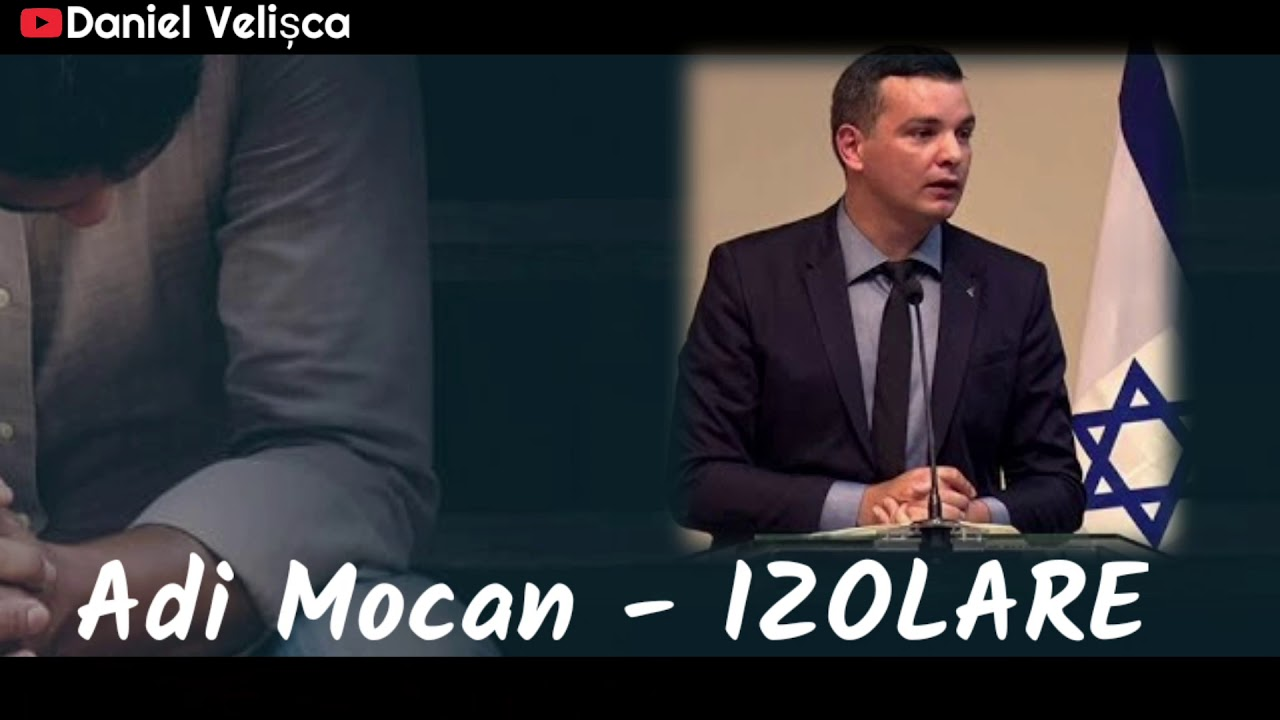 Adi Mocan – Lumea ne vrea tot mai mult in IZOLARE | 2020 |