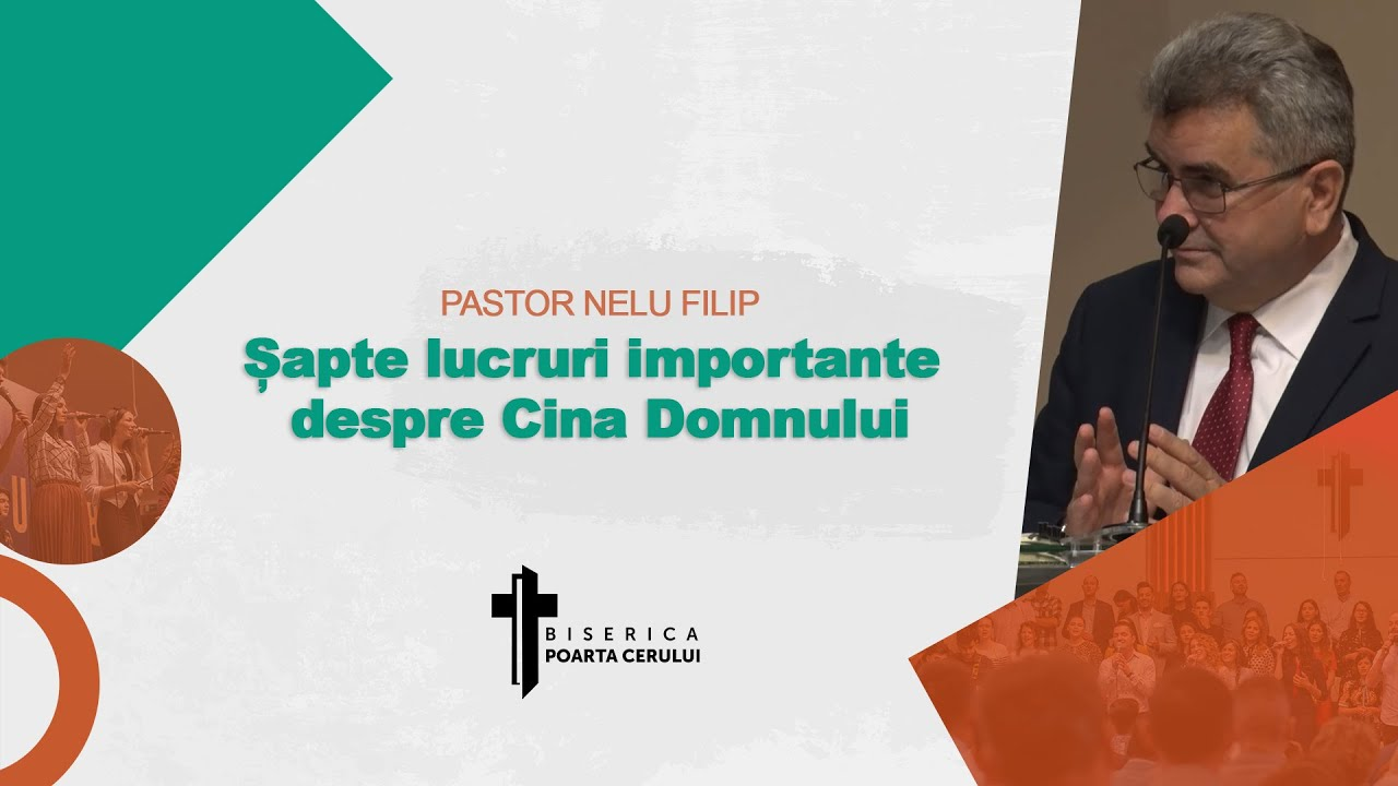 Nelu Filip – Șapte lucruri importante despre Cina Domnului