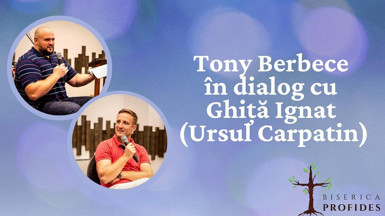 Toni Berbece in dialog cu Ghita Ignat (Ursul Carpatin)