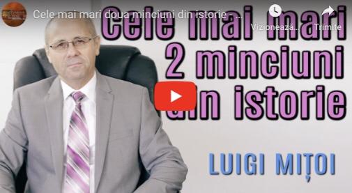 Luigi Miţoi: Cele mai mari două minciuni din istorie