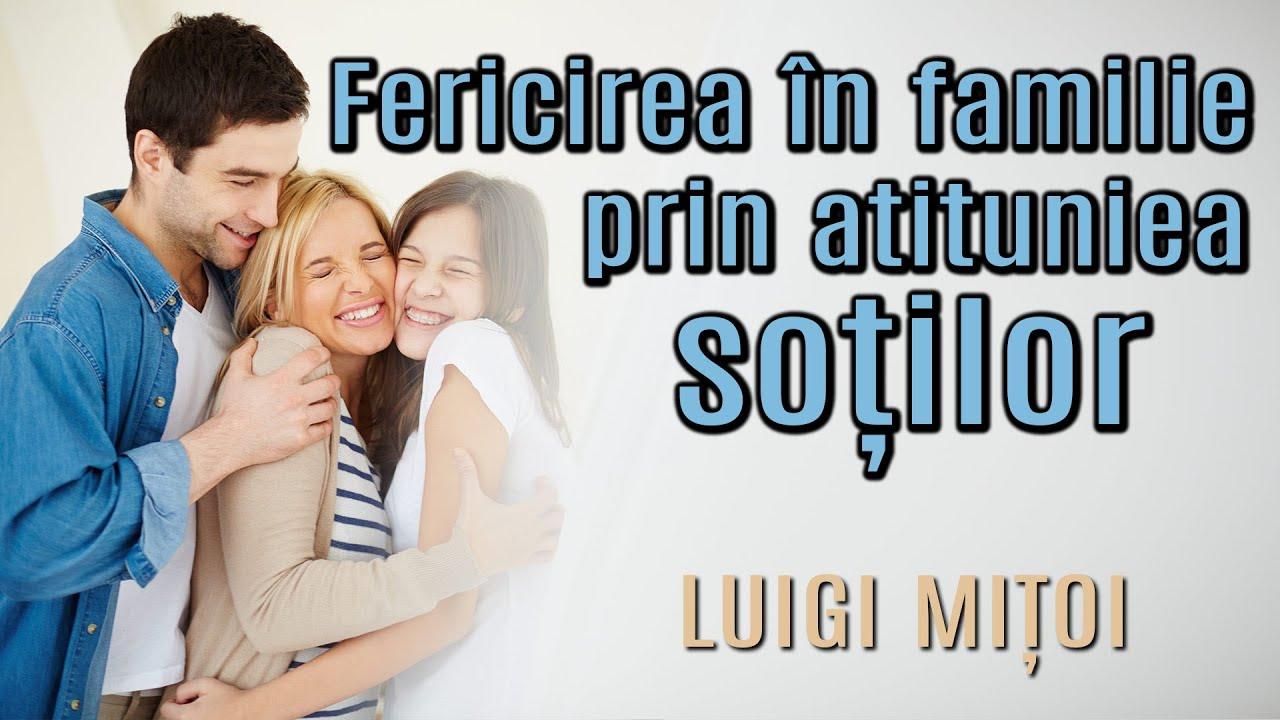 Fericirea în familie prin atitudinea soților – Luigi Mițoi – Pastorul Cel Bun