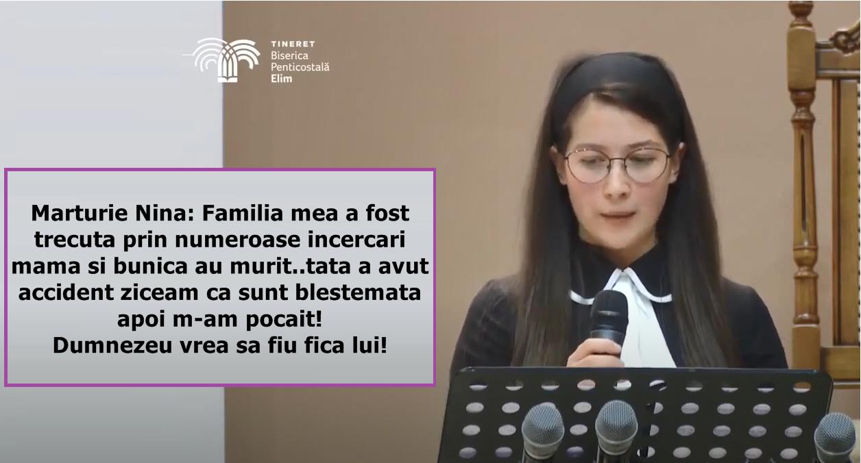 Marturie Nina: Familia mea a fost trecuta prin numeroase incercari mama si bunica au murit..tata a avut accident ziceam ca sunt blestemata apoi m-am pocait! Dumnezeu vrea sa fiu fica lui!