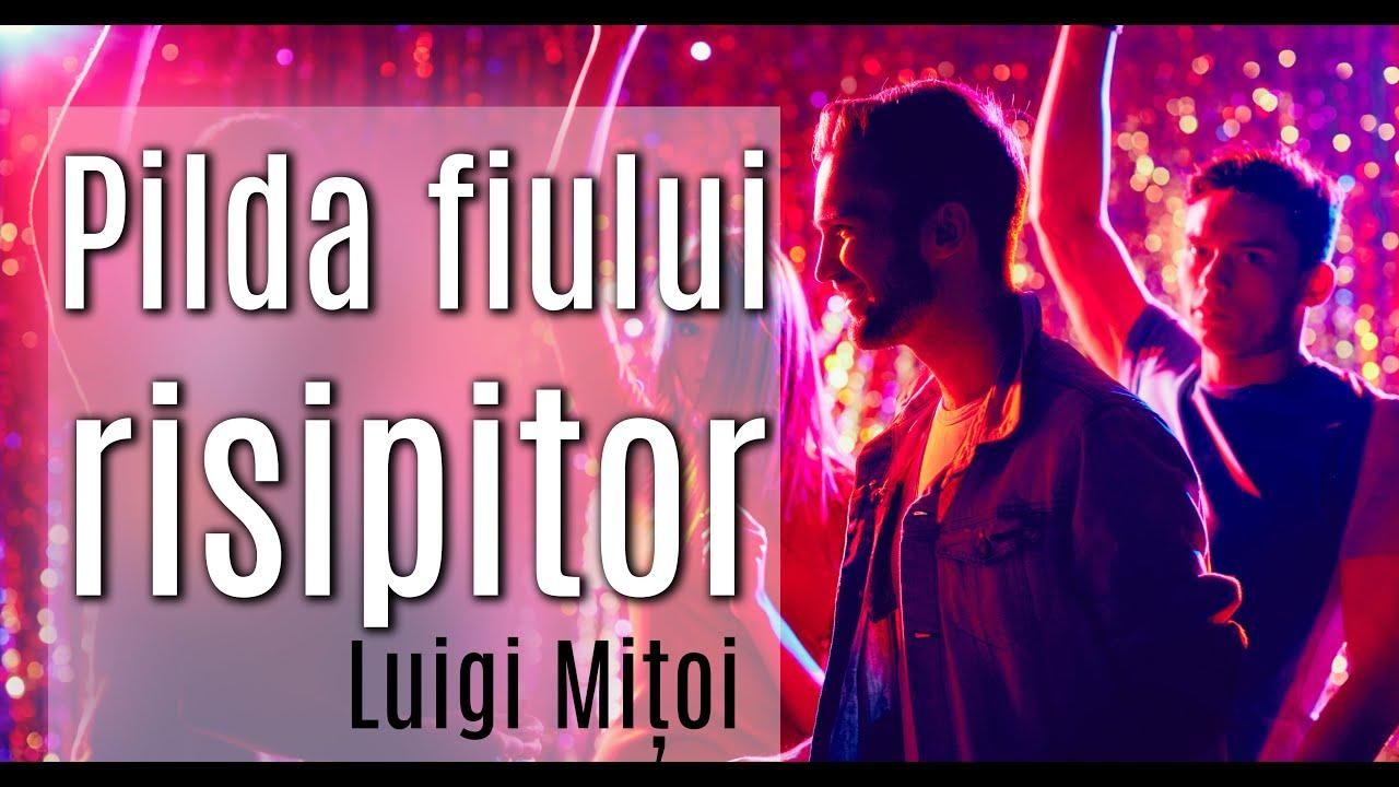Luigi Mițoi: Pilda Fiului Risipitor